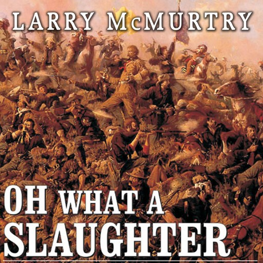 Oh What a Slaughter, Larry McMurtry