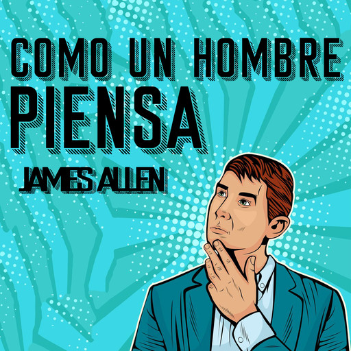 Como un Hombre Piensa Asi es Su Vida [As a Man Thinketh, Spanish Edition], James Allen