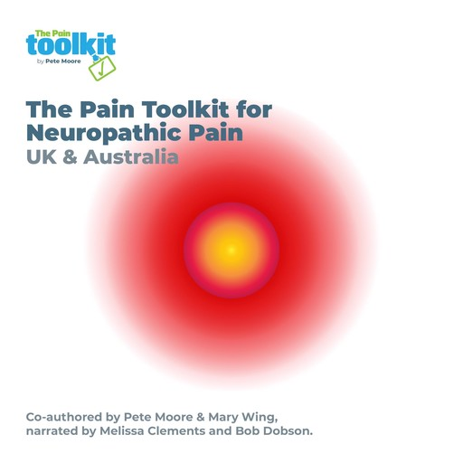 The Pain Toolkit for Neuropathic Pain, Pete Moore, Mary Wing