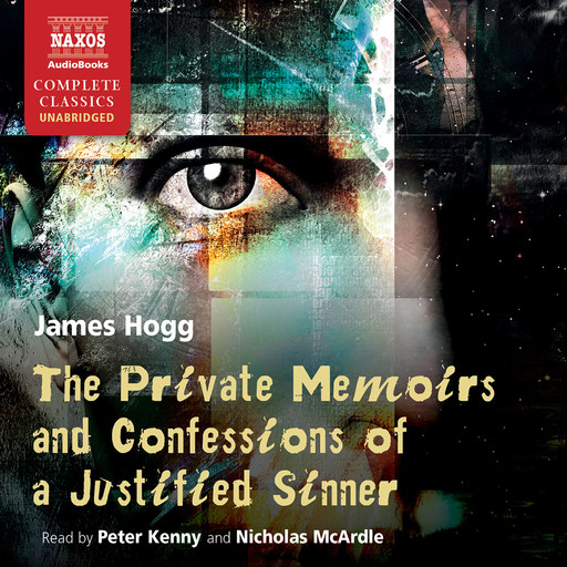 Private Memoirs and Confessions of a Justified Sinner, The (unabridged), James Hogg