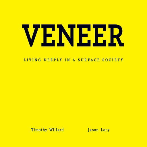 Veneer, Jason Locy, Timothy D. Willard