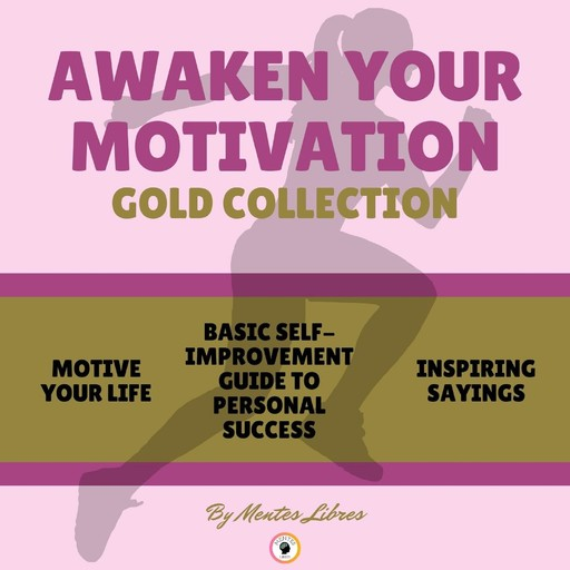 MOTIVE YOUR LIFE - BASIC SELF-IMPROVEMENT GUIDE TO PERSONAL SUCCESS - INSPIRING SAYING (3 BOOKS), MENTES LIBRES