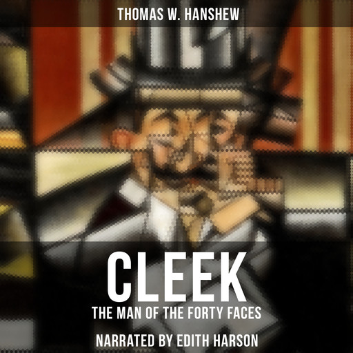 Cleek: The Man of the Forty Faces, Thomas W.Hanshew