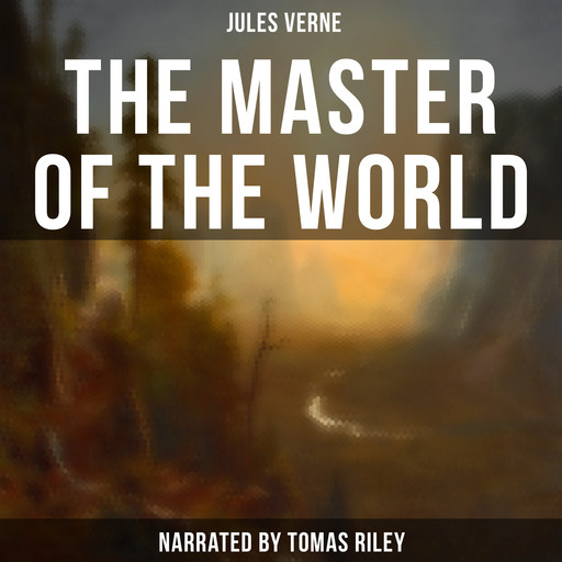 The Master of the World, Jules Verne