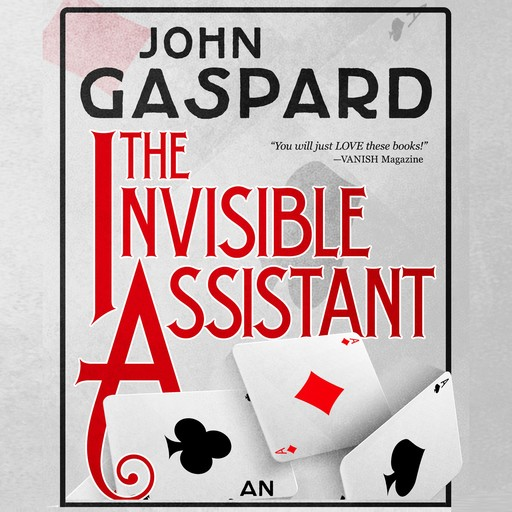 The Invisible Assistant, John Gaspard