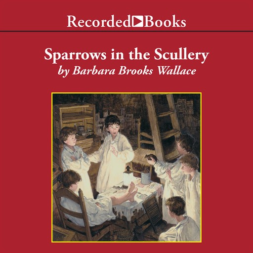 Sparrows in the Scullery, Barbara Wallace