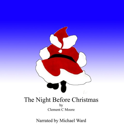 The Night Before Christmas, Clement Moore