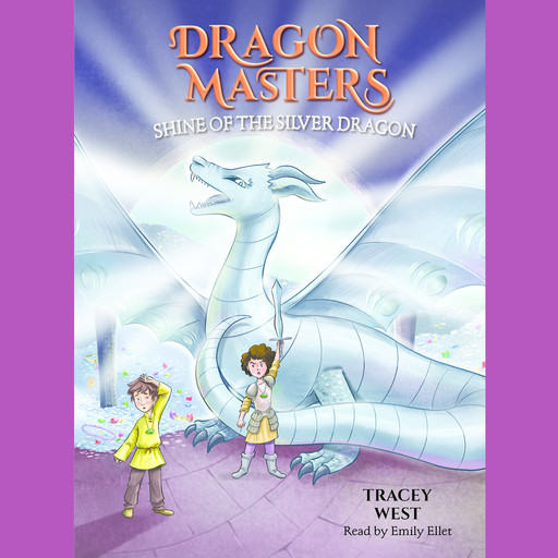 Shine of the Silver Dragon: A Branches Book (Dragon Masters #11) (Unabridged edition), Tracey West