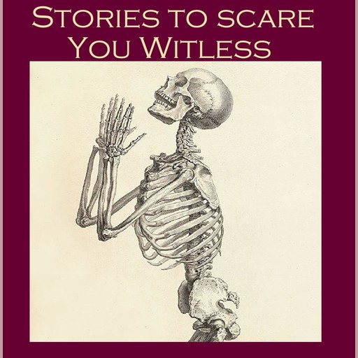 Stories To Scare You Witless, Edith Nesbit, Wilkie Collins, Hector Hugh Munro