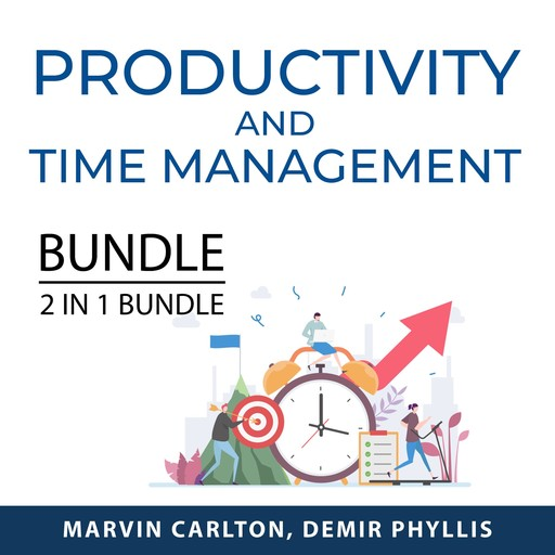 Productivity and Time Management Bundle, Extreme Productivity and Multiply Your TIme, Marvin Carlton, and Demir Phyllis