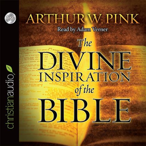 The Divine Inspiration of the Bible, Arthur W.Pink