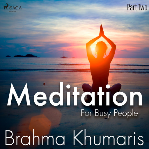 Meditation For Busy People – Part Two, Brahma Khumaris