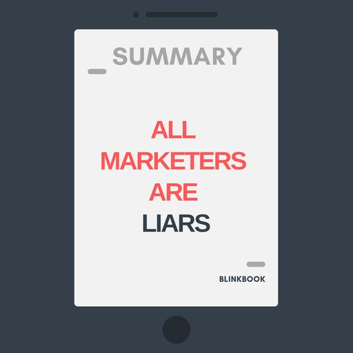 Summary: All Marketers Are Liars, R John