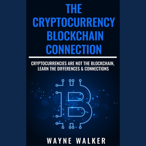 Cryptocurrency, The - Blockchain Connection, Wayne Walker