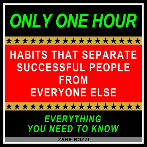 Habits that Separate Successful People from Everyone Else, Zane Rozzi