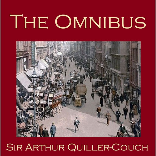 The Omnibus, Sir Arthur Quiller-Couch