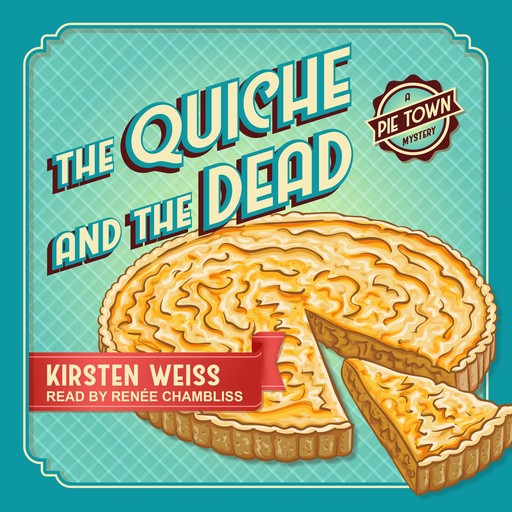 The Quiche and the Dead, Kirsten Weiss