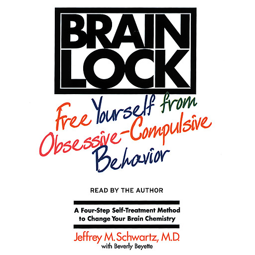 Brain Lock, Jeffrey M.Schwartz