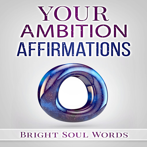 Your Ambition Affirmations, Bright Soul Words