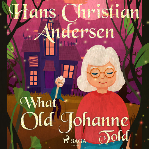 What Old Johanne Told, Hans Christian Andersen