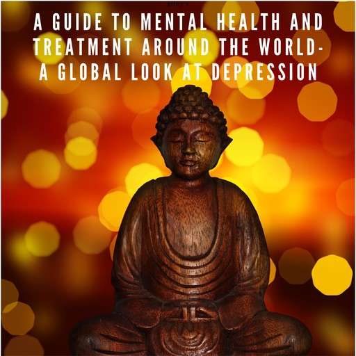 A Guide to Mental Health and Treatment Around The World, Connor Whiteley