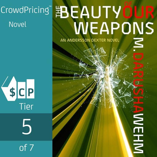 The Beauty of Our Weapons, M. Darusha Wehm