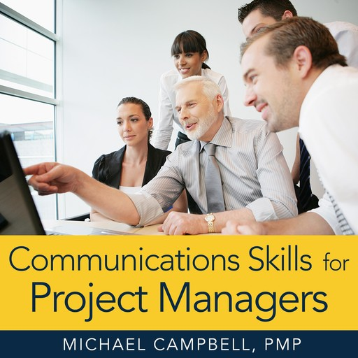 Communications Skills for Project Managers, Michael Campbell, PMP