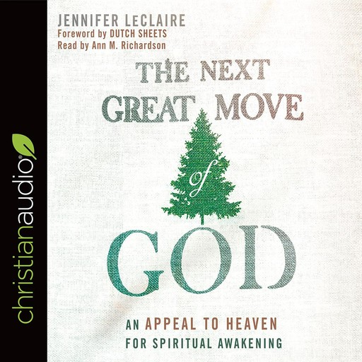 The Next Great Move of God, Jennifer LeClaire