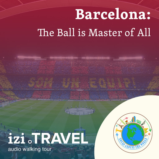 The Ball is Master of All. Football in Barcelona, Tours around the world