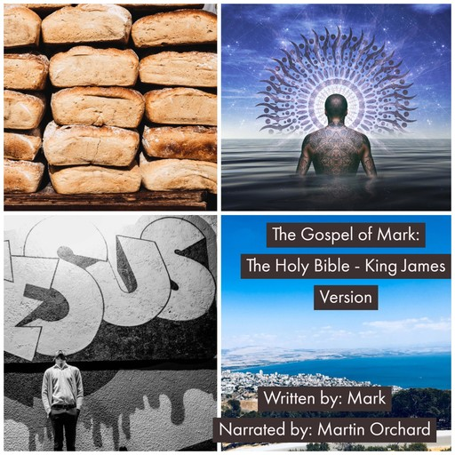 Gospel of Mark, The - The Holy Bible King - James Version, Mark