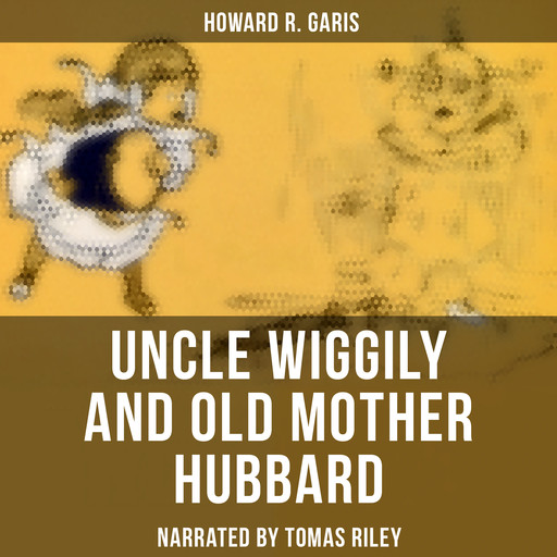 Uncle Wiggily and Old Mother Hubbard, Howard Garis