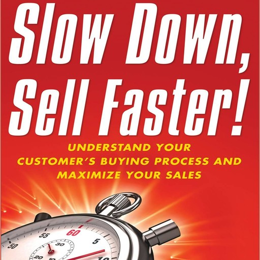 Slow Down, Sell Faster, Kevin Davis