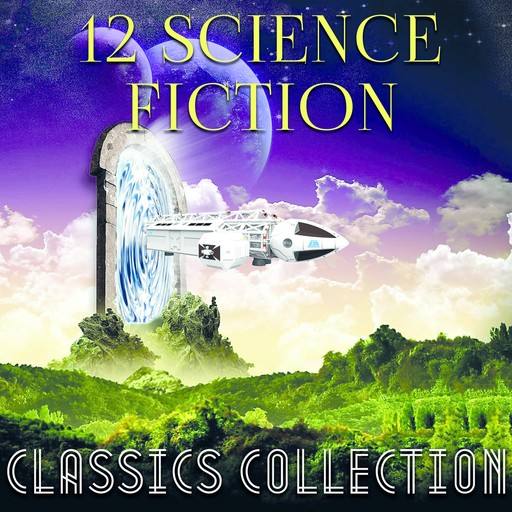 12 science fiction. Classics collection: Frankenstein, The Time Machine, The Lost World,The War of the Worlds, The Call to Cthulhu, The Strange Case of Dr. Jekyll and Mr. Hyde and other works, Jules Verne, Robert Louis Stevenson, Herbert Wells, Arthur Conan Doyle, Howard Lovecraft, Mary Shelley