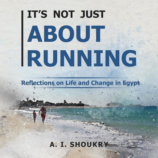 It's Not Just About Running, A.I. Shoukry