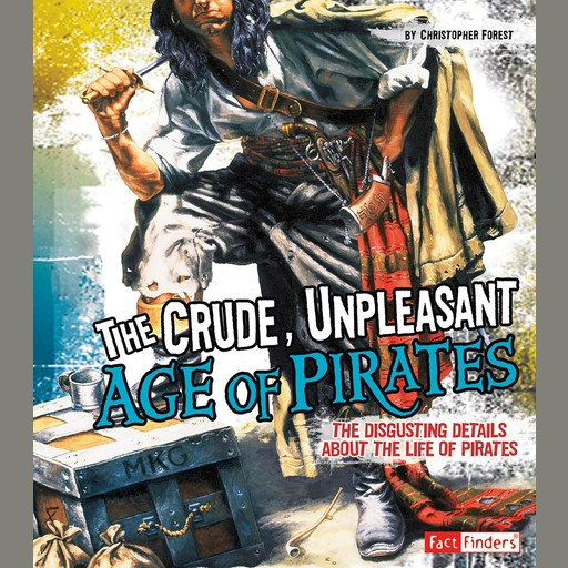 The Crude, Unpleasant Age of Pirates, Christopher Forest