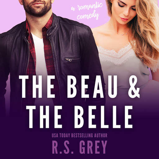The Beau & the Belle, R.S. Grey