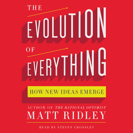 The Evolution of Everything, Matt Ridley