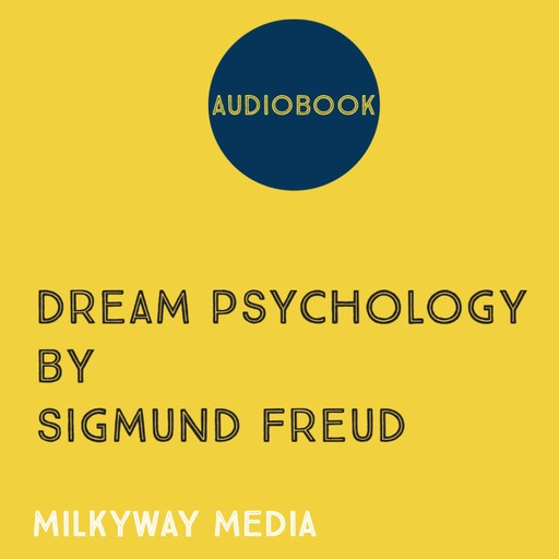 Dream Psychology, Sigmund Freud