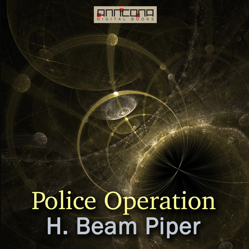 Police Operation, Henry Beam Piper