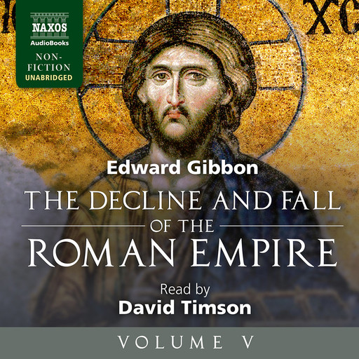 Decline and Fall of the Roman Empire, Volume V, The (unabridged), Edward Gibbon