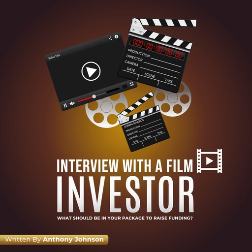 Interview With A Film Investor, Anthony Johnson