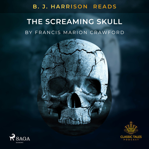 B. J. Harrison Reads The Screaming Skull, Francis Marion Crawford