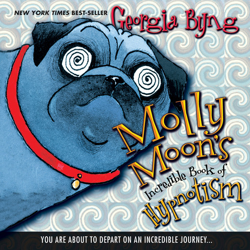 Molly Moon's Incredible Book of Hypnotism, Georgia Byng