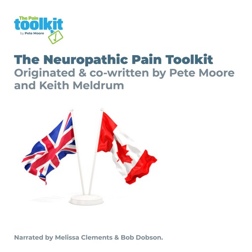 The Neuropathic Pain Toolkit for UK & Canada, Pete Moore, Keith Meldrum