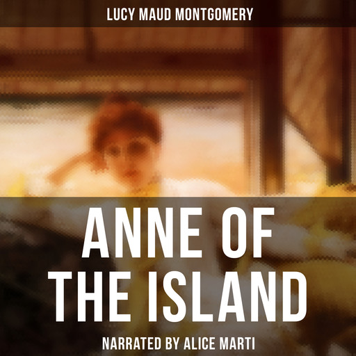 Anne of the Island, Lucy Maud Montgomery
