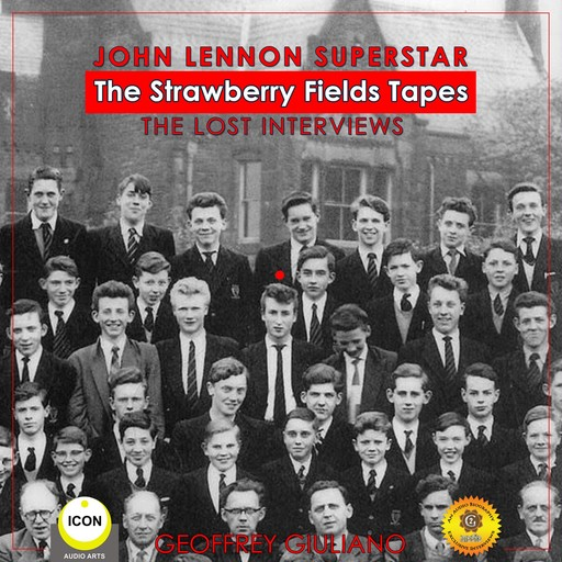 John Lennon Superstar; The Strawberry Fields Tapes; The Lost Interviews, Geoffrey Giuliano