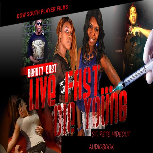 Live Fast Die Young St. Pete Hideout Audiobook, dorian welch