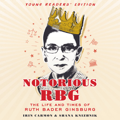 Notorious RBG Young Readers' Edition, Irin Carmon, Shana Knizhnik