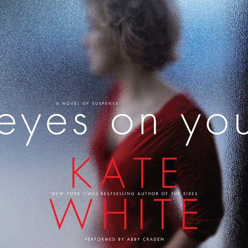 Eyes on You, Kate White