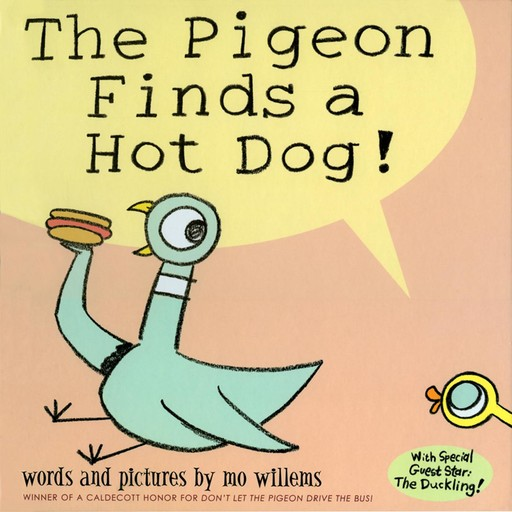 The Pigeon Finds A Hot Dog!, Mo Willems